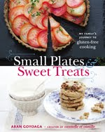Small Plates and Sweet Treats: My Family's Journey to Gluten-Free Cooking book cover