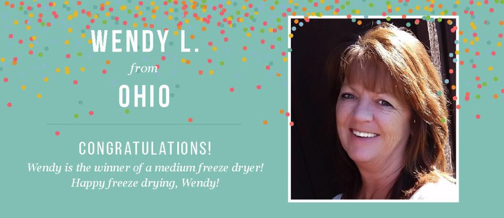 Winner of a medium freeze dryer Wendy L
