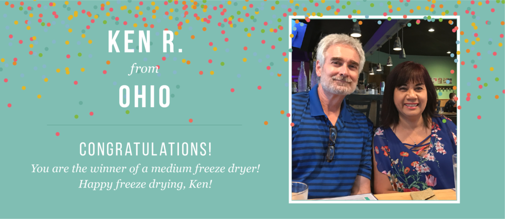 Photo of Ken R. from Ohio. Caption: Congratulations! You are the winner of a medium freeze dryer! Happy freeze drying, Ken!