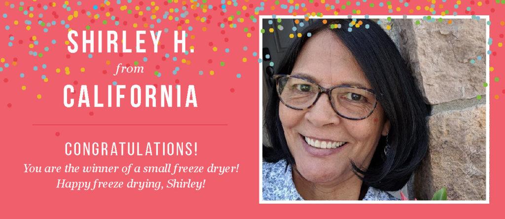 Winner of medium freeze dryer Shirley H