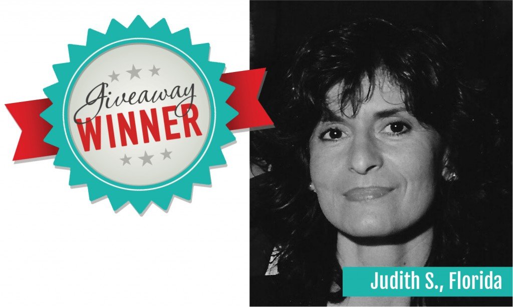 congratulations to Judith S., from Florida! She was selected as the winner of our $2300 giveaway.