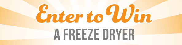 Enter to Win a Freeze Dryer