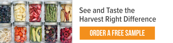 See and Taste the Harvest Right Difference - Order a Free Sample