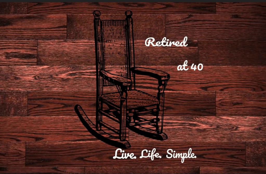 wood with logo for Retired at 40 and a graphic of a rocking chair. caption: Live Life Simple
