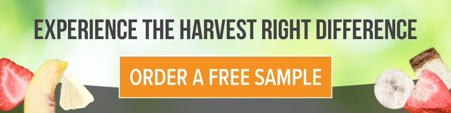 Experience the Harvest Right difference Order a Free Sample